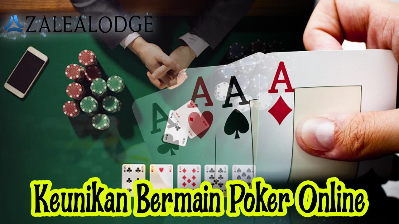 Keunikan Bermain Poker Online
