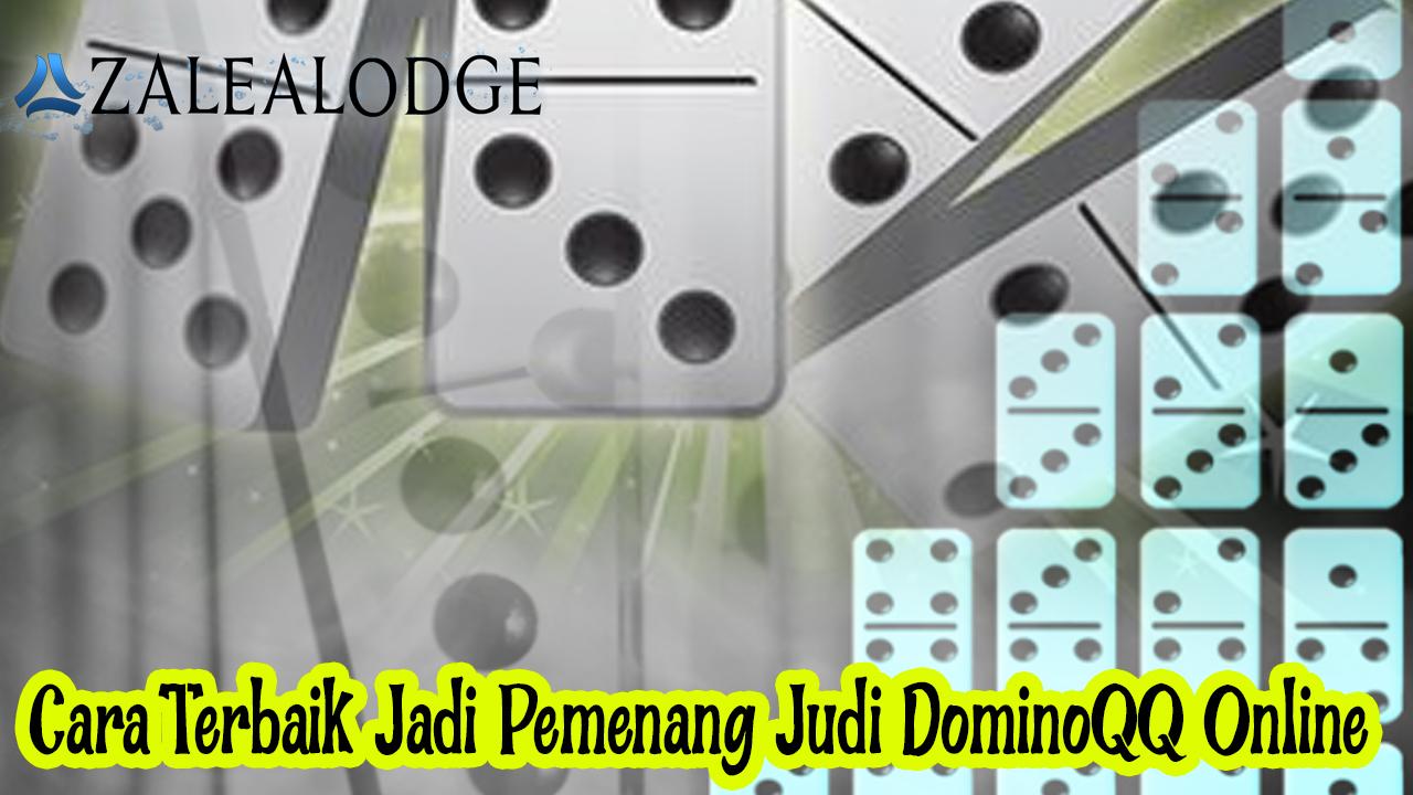 DominoQQ Online - Cara Terbaik Jadi Pemenang Judi - Azalealodge