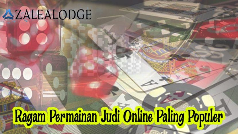 Judi Online - Ragam Permainan Judi Online Paling Populer - Azalealodge